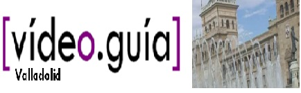 Valladolid_Video_guia